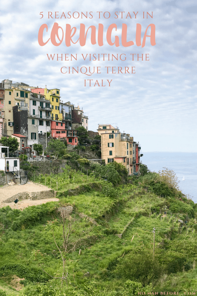 5 Reasons to stay in Corniglia when visiting the Cinque Terre, Italy
