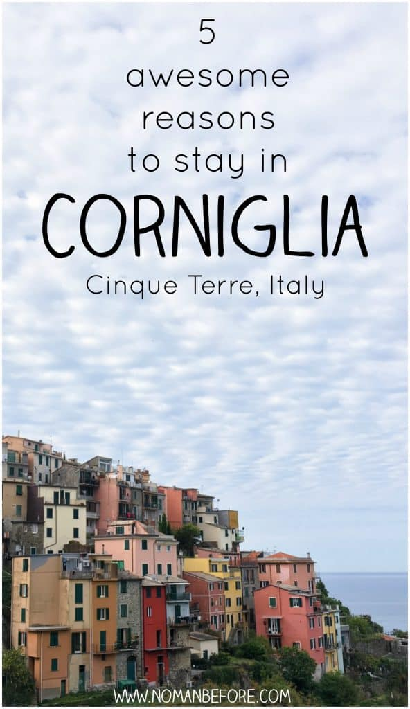 5 Awesome Reasons to Stay in Corniglia | Cinque Terre, Italy