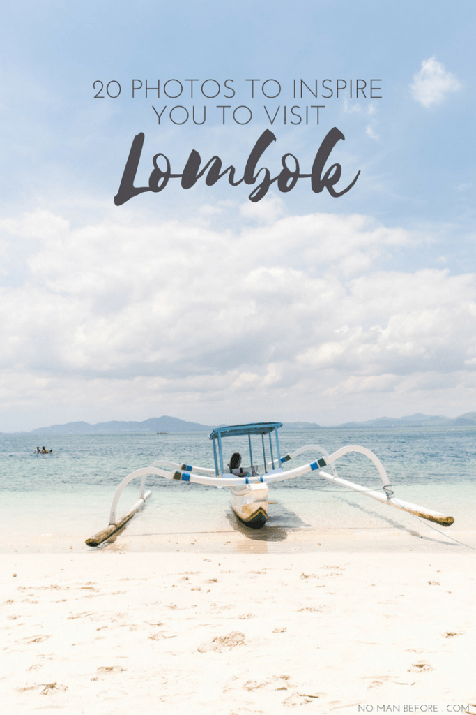 20 Photos to Inspire You to Visit Lombok | Reasons to Visit Lombok, Indonesia #lombok #indonesia
