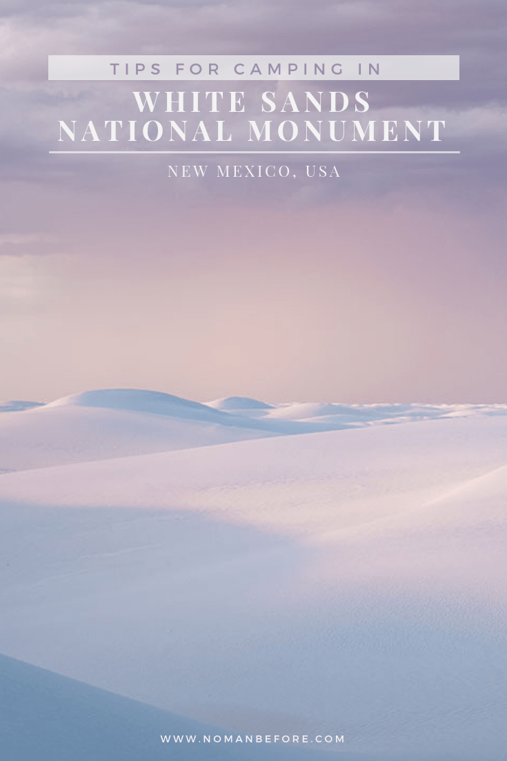 Tips for Camping in White Sands National Monument | New Mexico, USA | To fully experience White Sands National Monument in southern New Mexico, go camping among the alabaster dunes. Check out this guide for tips on snagging one of the 10 backcountry camping spots. | #newmexico #usa #usatravel #travel #whitesands #nationalparks #whitesandsnationalmonument #camping